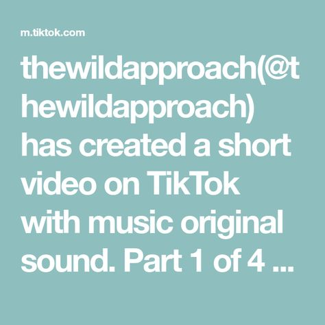 thewildapproach(@thewildapproach) has created a short video on TikTok with music original sound. Part 1 of 4 #generalreading
