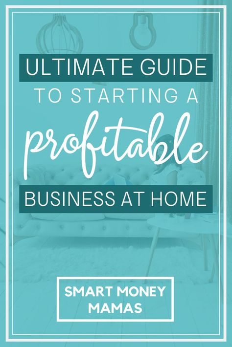 Start A Successful Business At Home: The Ultimate Guide