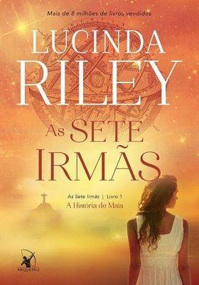 As Sete Irmas A Historia De Maia Vol 01 Lucinda Riley As