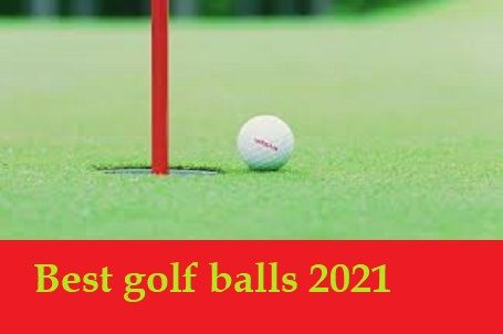 Best Golf Balls 2021 If you are a golf lover then you must know about the best golf