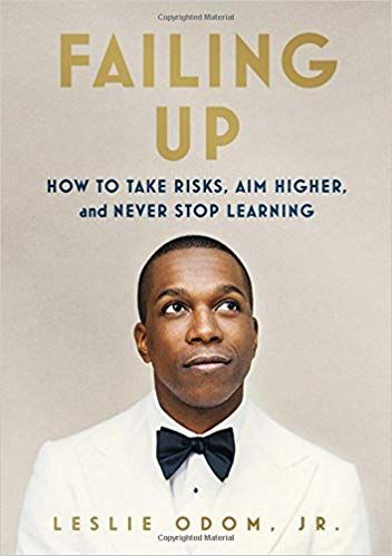 Failing Up How To Take Risks Aim Higher And Never Stop Learning Hardcover March 27 2018 By Leslie Odom Jr Author Membaca Kekasihku Aplikasi
