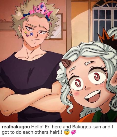 Realbakugou Hello! Eri here and Bakugou-san andl got to do each others hair!!! : v ' – popular memes on the site ifunny.co