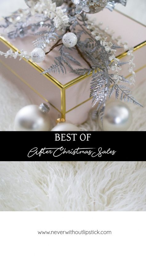 After Christmas Deals.Best Of After Christmas Sales Holiday Style After