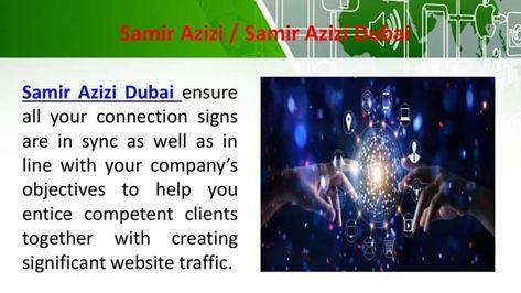 #Samir_Azizi_Dubai - Grow Your Business With Best Digital Marketing Services