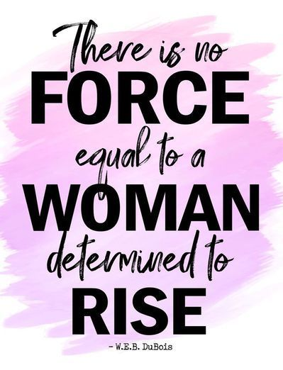 There Is No Force Equal To A Woman Determined To Rise, Inspirational Printable, W.E.B. DuBois, Inspi
