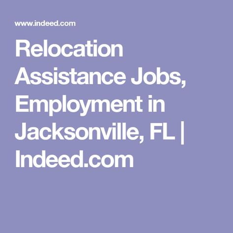 Relocation Assistance Jobs, Employment in Jacksonville, FL Indeed