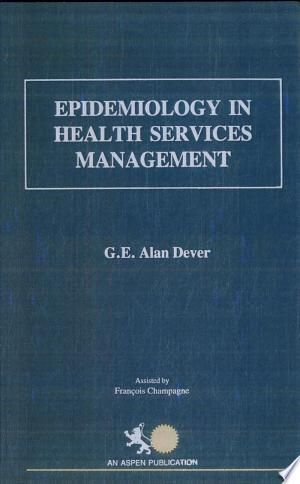 Download Epidemiology In Health Services Management Free Health Services Management Health Services Management Books