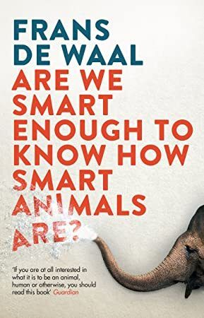 Ebook Are We Smart Enough To Know How Smart Animals Are Petsmart Ebook Books To Read