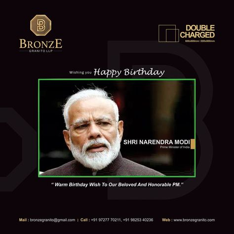 """""""Warm Birthday wish to our beloved and Honourable PM"""" Wishing you Happy Birthday  Shri Narendra Modi Prime Minster of India  #HappyBirthdayPMModi #HappyBirthdayPM #NarendraModiBirthday #Modibirthday #celebratebirthday #BronzeGranito #DoubleCharge #VitrifiedTiles"""