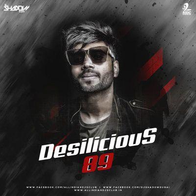 Desilicious 89 Dj Shadow Dubai Dj Shadow Dj Remix Dj