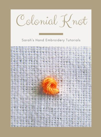 Colonial Knot Stitch : colonial, stitch, Colonial, Sarah's, Embroidery, Tutorials, Tutorial,, Tutorials,, French