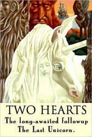 Two Hearts Peter S Beagle The Last Unicorn Book Of Life Book
