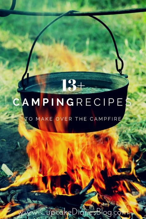 13 Camping Recipes To Make Over The Campfire Camping Meals