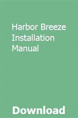 Harbor Breeze Installation Manual Installation Manual Relief Valve Ceiling Fan Installation