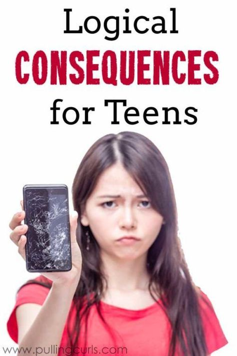 Consequences for Teens: A list of logical consequences for their actions