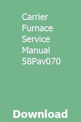 Carrier Furnace Service Manual 58pav070 Carrier Furnace Furnace Carriers