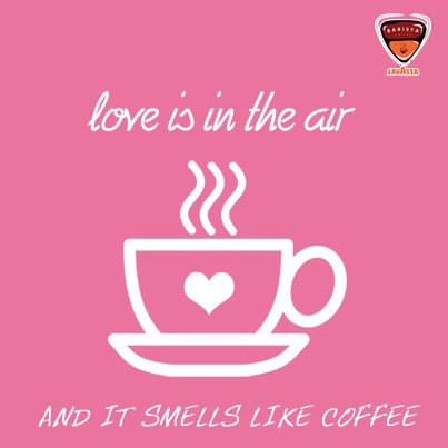 Valentine S Day Is Just Around The Corner Express Love For Your Sweetheart Your One And Only Coffee D Coffee Quotes Coffee Love Quotes