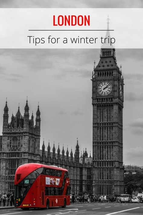 London | UK - Tips on how to enjoy your trip to London even in the bleakest days…