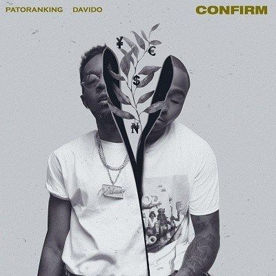 Download Mp3 Patoranking Confirm Ft Davido Lyrics New Hit