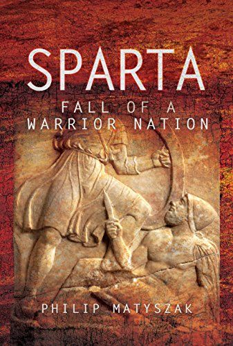 Download Pdf Sparta Fall Of A Warrior Nation Free Epub Mobi