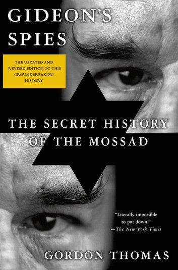 Gideon S Spies The Secret History Of The Mossad In 2020 The