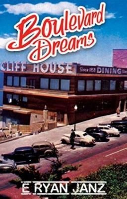 Boulevard Dreams by E Ryan Janz - Boulevard Dreams by E Ryan