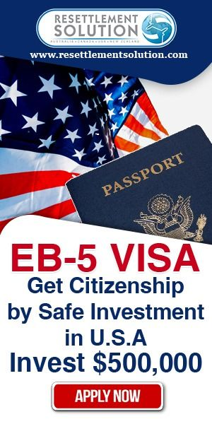 Get US Residency & Citizenship With Your $500,000 USD