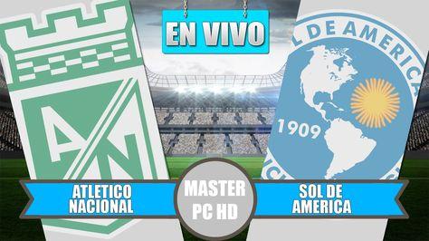 En Vivo Atletico Nacional 0 0 Sol De America Por La Copa Sudamericana Sol De America Atletico Nacional Atleta
