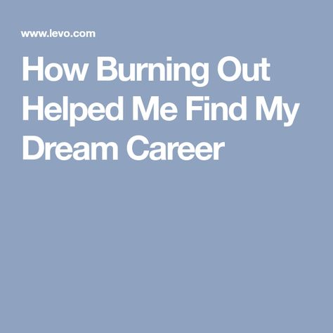 How Burning Out Helped Me Find My Dream Career Job Interview