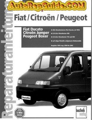 Fiat Ducato Citroen Jumper Peugeot Boxer 1994 2002 Repair Manual Download Www Autorepguide Com Citroen Jumper Fiat Ducato Peugeot