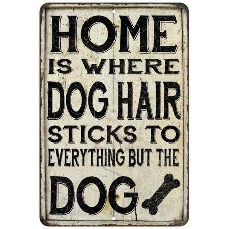 Home is where dog hair. Vintage Look Chic Dog Cat Metal Sign Funny Gift Shed Signs, Tin Signs, Home Signs, Wall Signs, Metal Signage, Vintage Metal Signs, Outdoor Signs, Hanging Signs, Personalized Signs