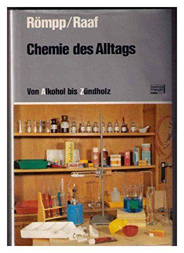 Chemie Des Alltags Praktische Chemie Fa R Jedermann Von Alkohol Bis Za Ndholz Alltags Praktische Chemie Des Chemie Praktisch Alkohol