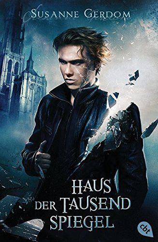 Haus Der Tausend Spiegel Amazon De Susanne Gerdom Ba Cher Jugendbuch Film Musik Bucher Spiegel