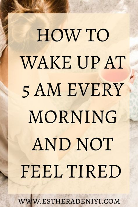 How to wake up early and not be tired