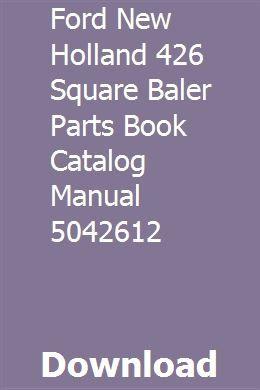 Ford New Holland 426 Square Baler Parts Book Catalog Manual