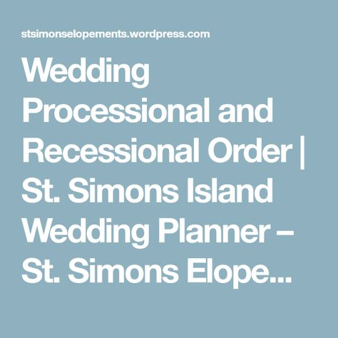 Wedding processional and recessional order junglespirit Gallery