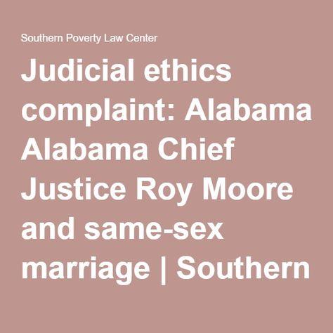 Judicial ethics complaint Alabama Chief Justice Roy Moore and - judicial council form complaint