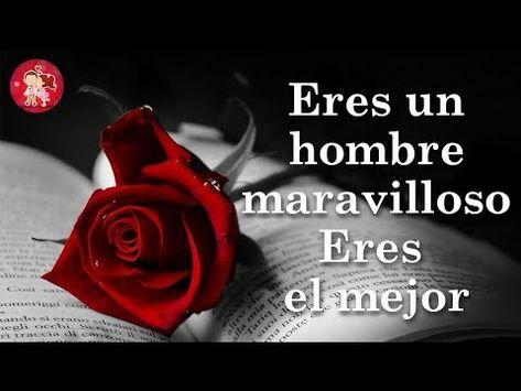 💝 ERES UN HOMBRE MARAVILLOSO 💌 CARTA PARA MI NOVIO 🌷 - YouTube