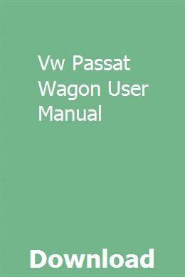 Vw Passat Wagon User Manual Vw Passat Vw Sharan User Manual