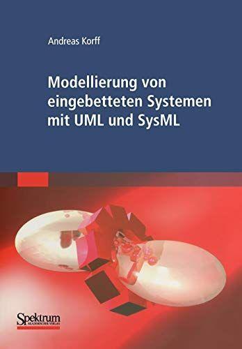 Modellierung Von Eingebetteten Systemen Mit Uml Und Sysml German Edition Systemen Mit Eingebetteten Modellierung Edition Bucher Andreas