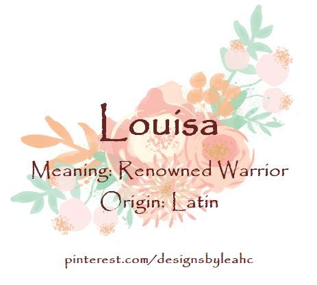 Baby Girl Name Louisa Meaning Renowned Warrior Origin Latin Www Pinterest Com Designsbyleahc Baby Girl Names Fever Aesthetic Female Character Names