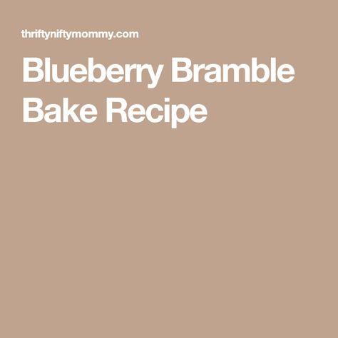 Blueberry Bramble Bake Recipe