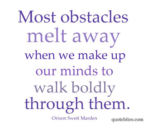 Overcoming Obstacles Quotes Motivational Quote About Overcoming Obstacles From Keynote Speaker .