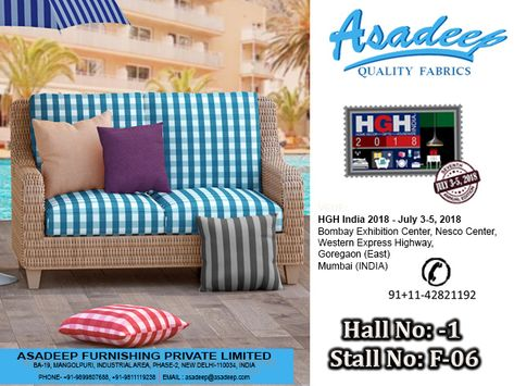 We Are Happy To Inform That Asadeep Furnishing Private Limited Is Participating In Hgh India 3rd To 5th July In Mumbai Fabric Sofa Chair Fabric Furnishings