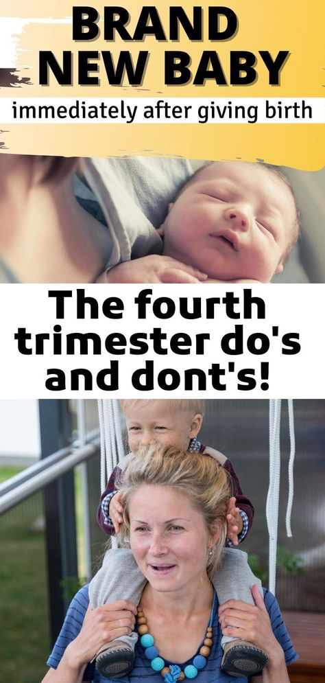 The fourth trimester do's and dont's!