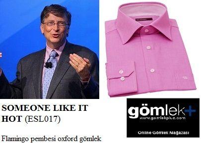 Bill Gates pembe gömleğiyle her zamanki gibi oldukça şık. siz de onun gibi şık görünmek istiyorsanız bu gömleğe sadece 55TL'ye sahip olabilirsiniz gömleği satın almak için; http://www.gomlekplus.com/urun/some-like-it-hot--esl017-_233.aspx?CatId=140&tabId=123