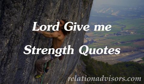List of Pinterest give me strength quotes lord ideas & give ...