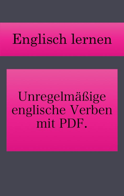 Good To Know Irregular Verbs For English Sign Up For Free To View Or Download This Printable Pdf Berlin