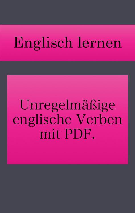Unregelmassige Englische Verben Pdf Liste Drucken Englische Verben Englisch Lernen Grammatik Und Verben