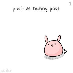 A Little Positive Bunny Post To Brighten Up Your Day I Might Make